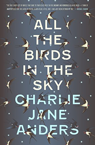 "My thoughts on: ""All the Birds in the Sky"" [book]"